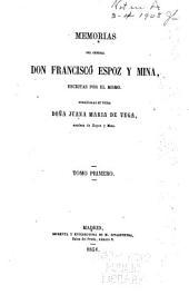 Memorias del general Don Francisco Espoz y Mina: escritas por el mismo, Volumen 1