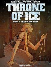 Throne of Ice #3 : The Golden Cord