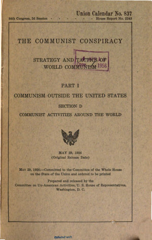The Communist Conspiracy  Communism outside the United States  section A  Marxist classics  section B  The U S S R  section C  The world congresses of the Communist International  section D  Communist activiies around the world  section E  The Comintern and the CPUSA