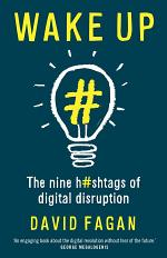 Wake Up: The nine hashtags of digital disruption
