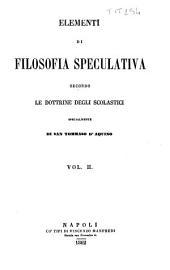 Elementi di filosofia speculativa secondo le dottrine degli scolastici specialmente di san Tommaso d'Aquino: 2