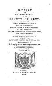 The History and topographical survey of the county of Kent: Volume 10