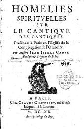 Homélies spirituelles sur le cantique des cantiques, preschées à Paris...