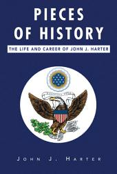 Pieces of History: The Life and Career of John J. Harter