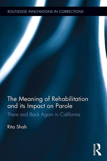 The Meaning of Rehabilitation and its Impact on Parole PDF