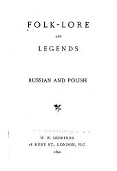 Folk-lore and Legends: Russian and Polish