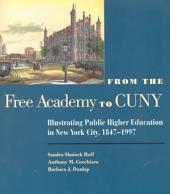 From the Free Academy to CUNY: Illustrating Public Higher Education in New York City, 1847-1997