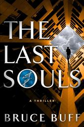 The Last Souls: A Thriller
