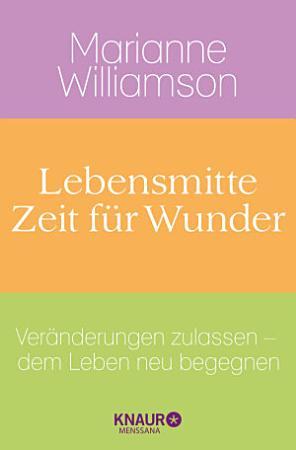 Lebensmitte   Zeit f  r Wunder PDF