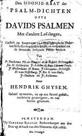 Den hoonig-raat der psalm-dichten ofte Davids psalmen met d'andere lof-sangen, gestelt op sangmaate en afdeelingen, in de Nederlandsche kerken gebruikelyk, en vergaadert uit de seventien berijmde psalm-boeken ...