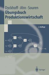 Übungsbuch Produktionswirtschaft: Ausgabe 2