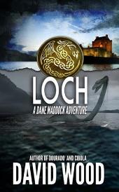 Loch: A Dane Maddock Adventure
