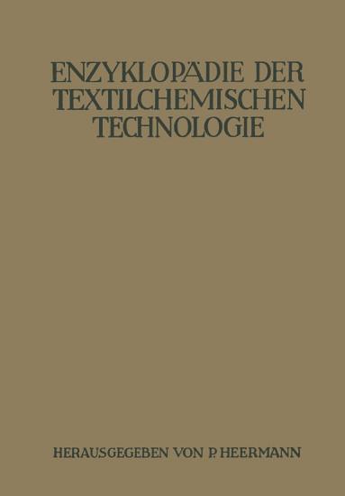 Enzyklop  die der textilchemischen Technologie PDF
