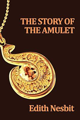 The Story of the Amulet PDF