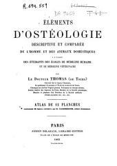 Éléments d'ostéologie descriptive et comparée de l'homme et des animaux domestiques...: atlas de 12 planches