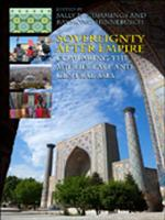 Sovereignty After Empire  Comparing the Middle East and Central Asia PDF