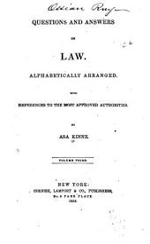 Questions and Answers on Law: Alphabetically Arranged. With References to the Most Approved Authorities, Volume 3