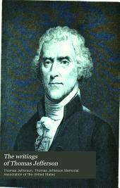 The writings of Thomas Jefferson: Volumes 7-8