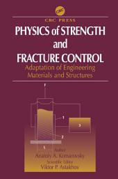 Physics of Strength and Fracture Control: Adaptation of Engineering Materials and Structures