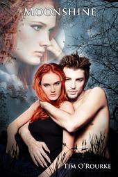 Moonshine: The Moon Trilogy Book 3