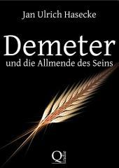 Demeter und die Allmende des Seins: Spekulativer Essay wider die Ahnenlosigkeit und die Anmaßung des Eigentums