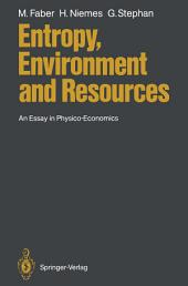 Entropy, Environment and Resources: An Essay in Physico-Economics