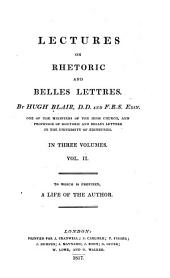 Lectures on rhetoric and belles lettres: to which is prefixed a life of the author, Volume 2