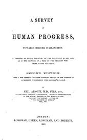 A Survey of Human Progress, from the savage state to the highest civilization yet attained, etc