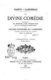 La Divine Comédie traduite et précédée d'une introduction sur la vie, la doctrine et les œuvres de Dante Dante: Introduction. L'Enfer, Volume1
