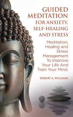 Guided Meditation For Anxiety, Self-Healing And Stress