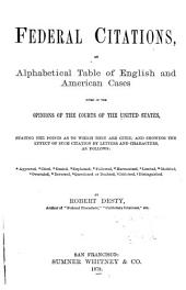 Federal Citations: An Alphabetical Table of English and American Cases Cited in the Opinions of the Courts of the United States