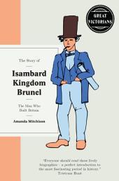 Isambard Kingdom Brunel: The man who built Britain