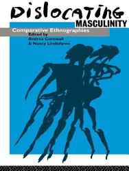 Dislocating Masculinity Book PDF