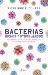 Bacterias, bichos y otros amigos (Edición mexicana)