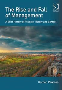 The Rise and Fall of Management PDF