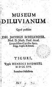 Museum diluvianum quod possidet Joh. Jacobus Scheuchzer [a catalogue, compiled by him].