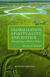 Globalization, Spirituality, and Justice Revised Edition: Navigating a Path to Peace