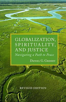 Globalization  Spirituality  and Justice Revised Edition PDF