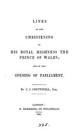 Lines on the christening of ... the prince of Wales, and on the opening of parliament