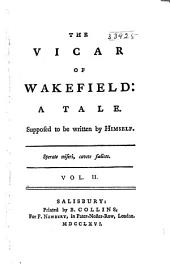 The Vicar of Wakefield: Being a Facsimile Reproduction of the First Edition Published in 1766, Volume 2