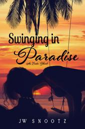 Swinging In Paradise: The Paradise Series Book 1