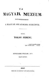 Új magyar muzeum, egyszersmind a Magyar académia közlönye: Kiadja Toldy Ferenc, 1. kötet