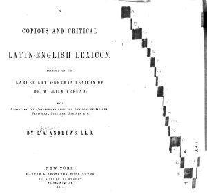 A Copious and Critical Latin English Lexicon  Founded on the Larger Latin German Lexicon of William Freund  with Additions and Corrections from the Lexicons of Gesner  Facciolati  Scheller  Georges  Etc PDF
