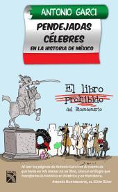 Pendejadas celebres en la historia de México: El libro prohibido del Bicentenario