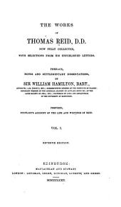 The Works of Thomas Reid: Now Fully Collected, with Selections from His Unpublished Letters, Volume 1