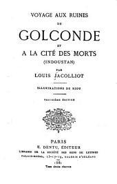 Voyage aux ruines de Golconde et à la Cité des morts (Indoustan)