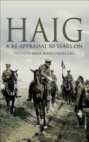 Haig  A Re Appraisal 80 Years On PDF