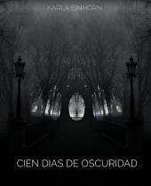 CIEN DIAS DE OSCURIDAD