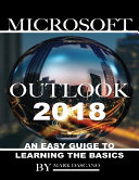 Microsoft Outlook 2019: Learning the Essentials Made Simple
