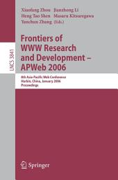 Frontiers of WWW Research and Development -- APWeb 2006: 8th Asia-Pacific Web Conference, Harbin, China, January 16-18, 2006, Proceedings